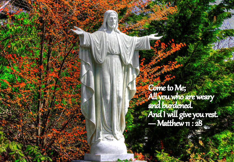Come to Me, All You Who Are Weary and Burdened, And I Will Give You Rest - Matthew 11, Verse 28 by Michael Mazaika