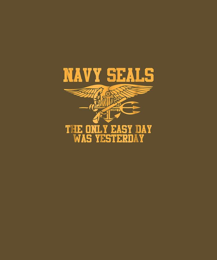 Cool Digital Art - Cool T-shirt - Navy Seals The Only Easy Day Was Yesterday by Do David