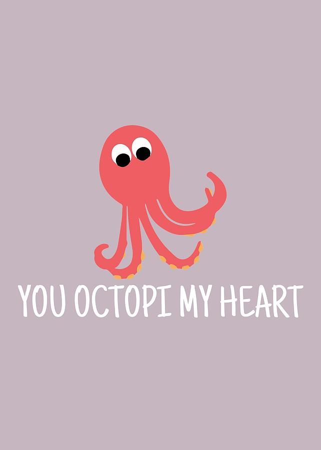 Cute Octopus Valentine Card -  You Octopi My Heart - Anniversary Or Birthday Card Digital Art by Joey Lott
