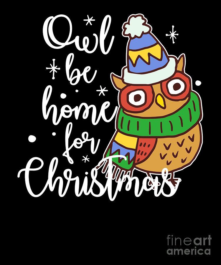 Cute Christmas Puns.Cute Owl Be Home For Christmas Xmas Puns