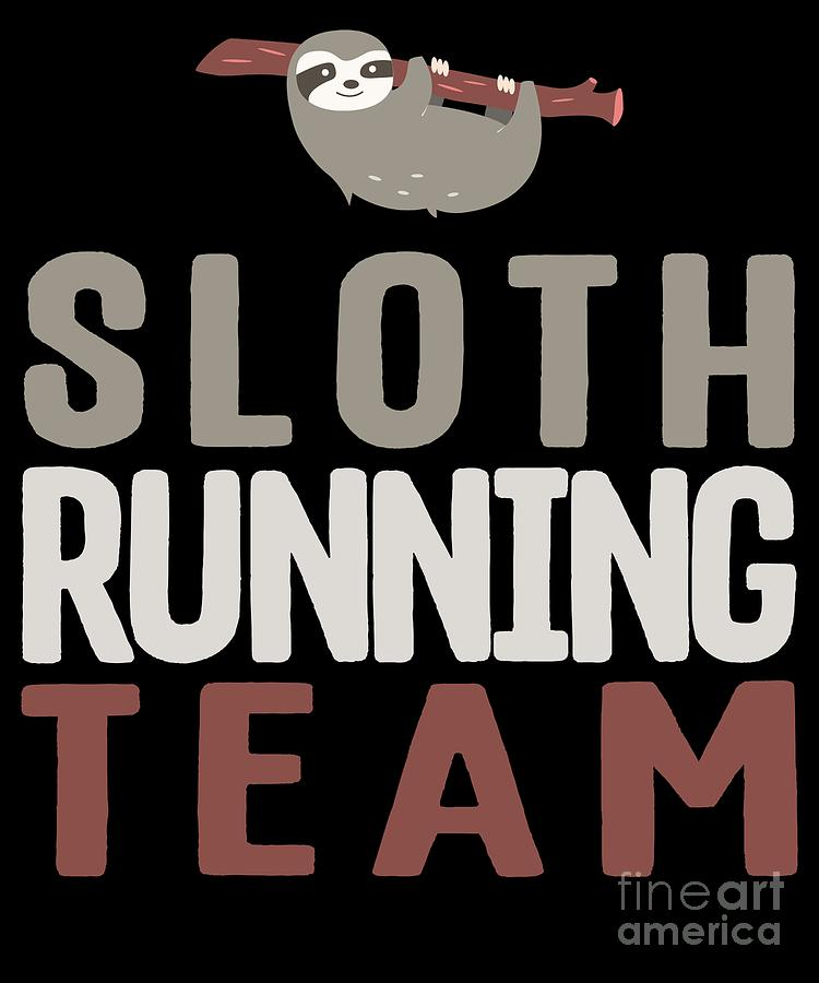 092b0e6f9 Cute Sloth Running Team For Sloth Runner Digital Art by The Perfect ...