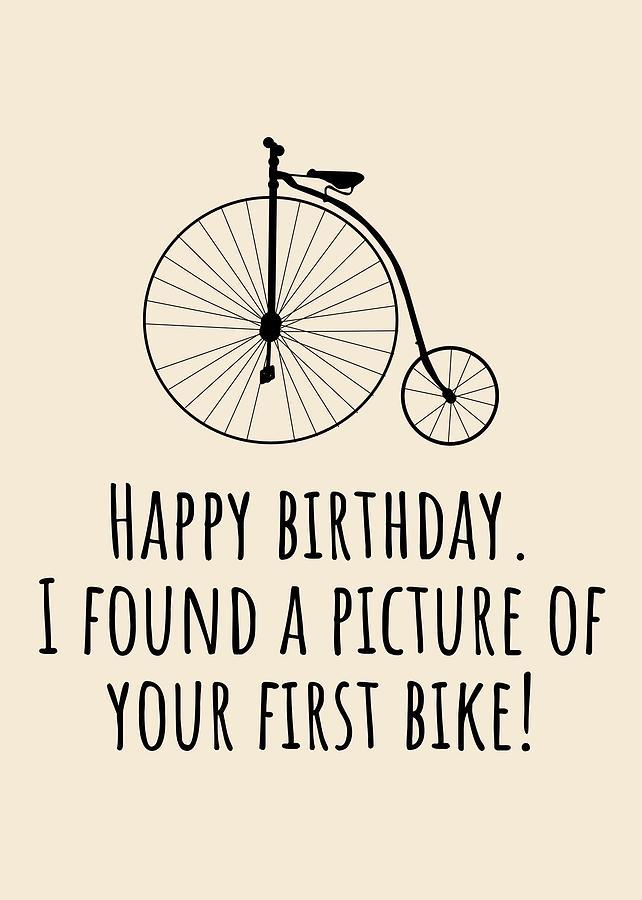 Cyclist Birthday Card - Funny Bicycle Birthday Card - Cycling Greeting Card - Your First Bike Digital Art by Joey Lott