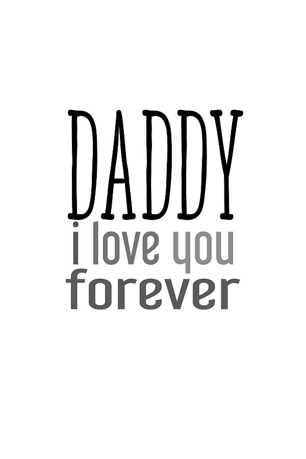 Daddy I love you forever by Andrea Anderegg