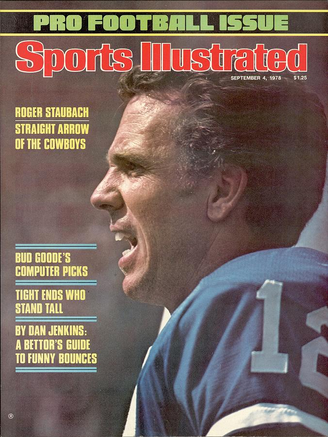 Dallas Cowboys Qb Roger Staubach... Sports Illustrated Cover Photograph by Sports Illustrated
