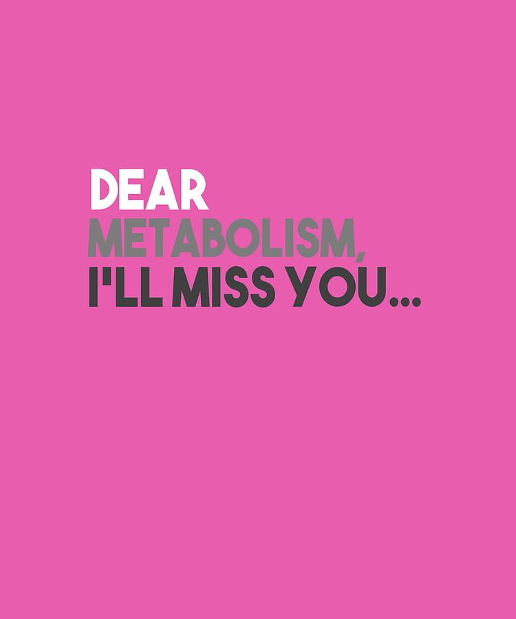 Dear Metabolism by Shopzify