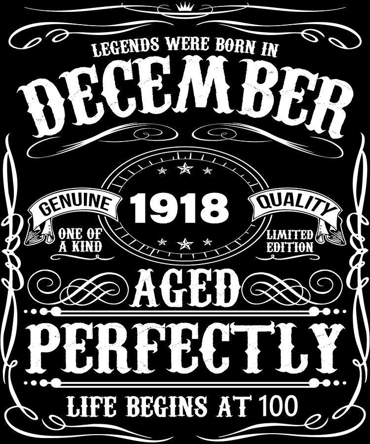 December 1918 100th Birthday Tshirt Funny 100 Year Gift Digital Art