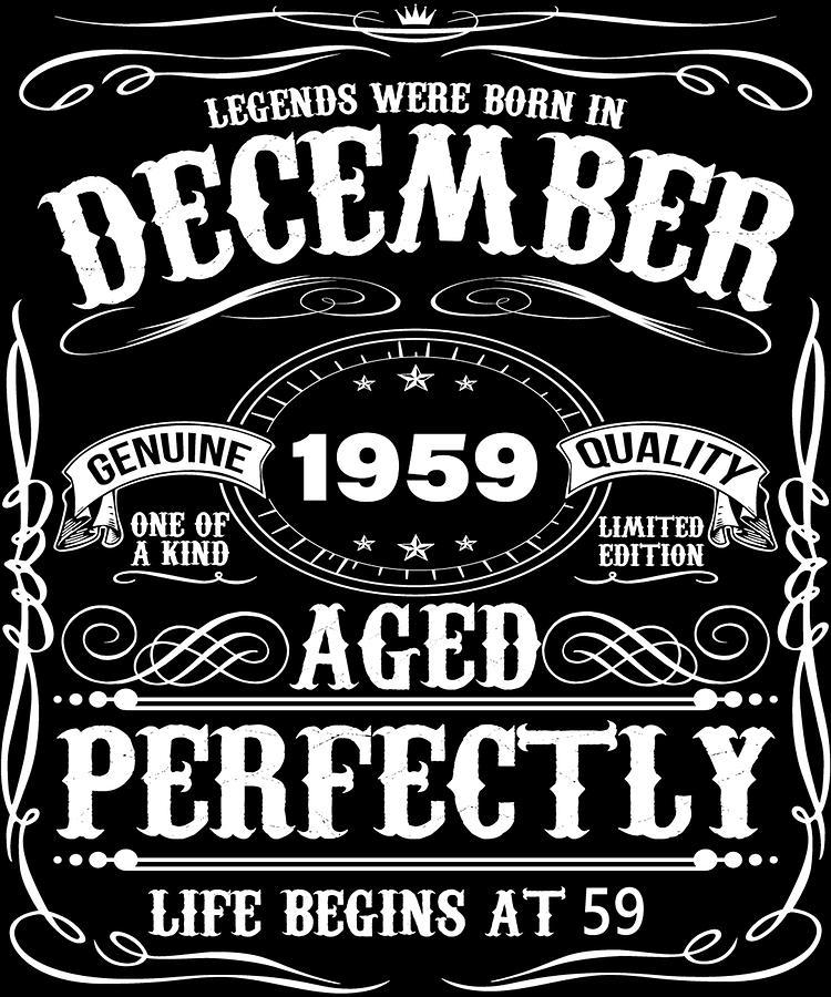 December 1959 59th Birthday Tshirt Funny 59 Year Gift Digital Art By