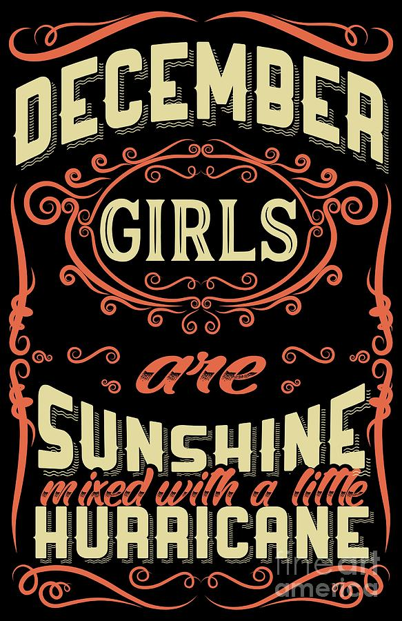 December Girls Are Sunshine Hurricane Birthday Digital Art By Teequeen2603