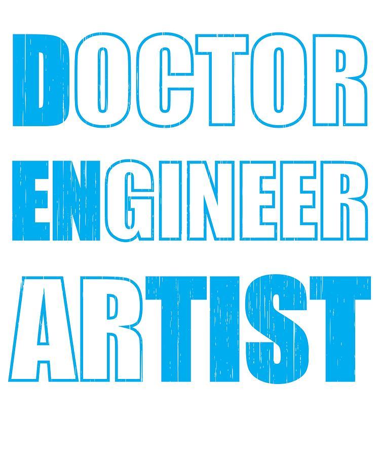 Dentist Doctor Engineer Artist Dental Fun