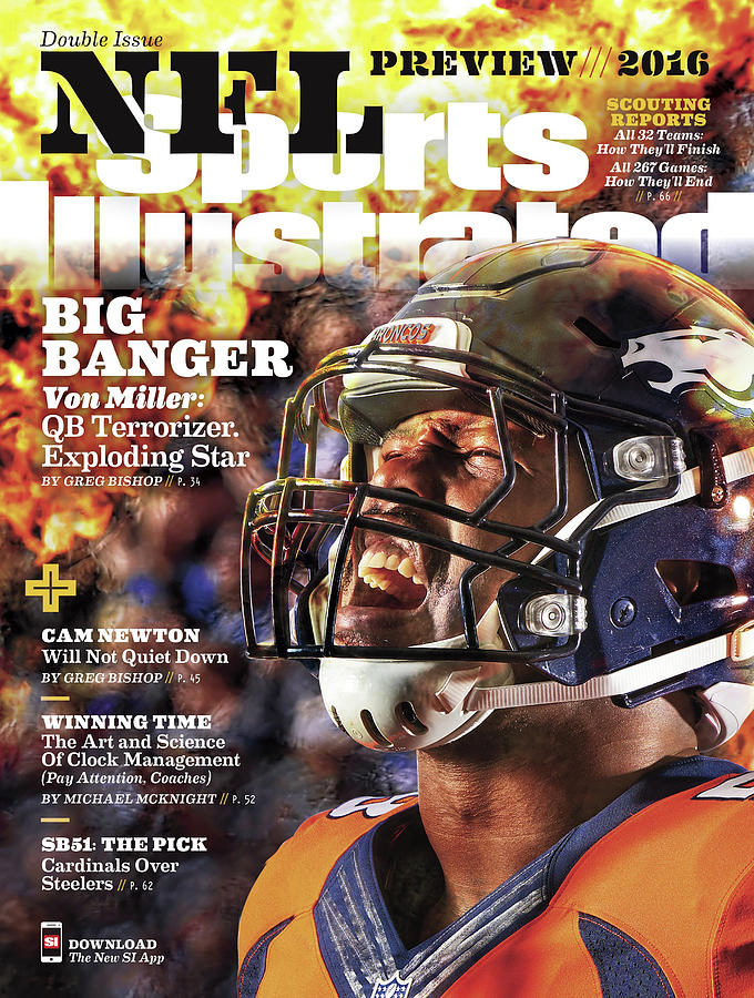 Denver Broncos Von Miller, 2016 Nfl Football Preview Issue Sports Illustrated Cover Photograph by Sports Illustrated