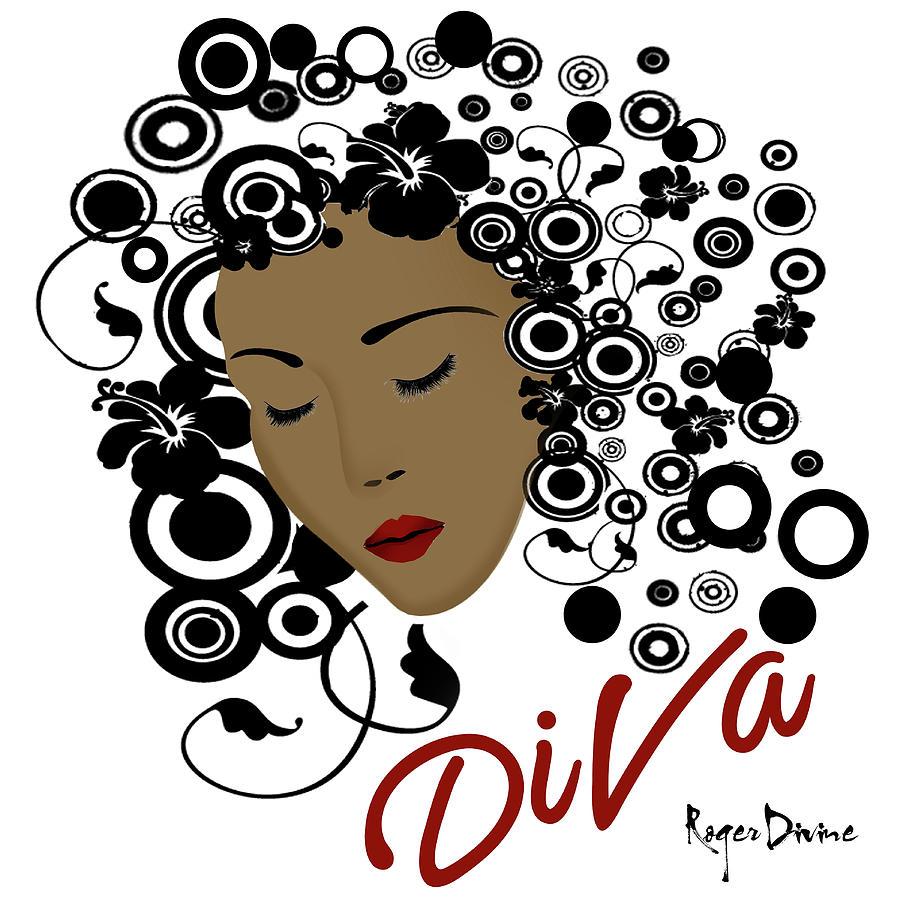 Diva Digital Art - Divahhh by Roger Divine