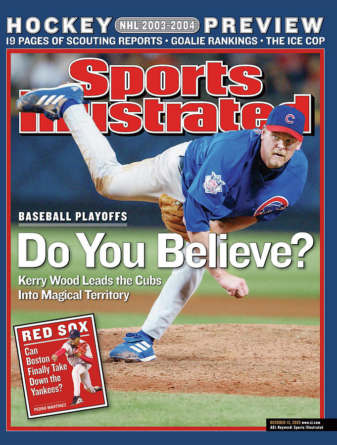 Do You Believe Kerry Wood Leads The Cubs Into Magical Sports Illustrated Cover Photograph by Sports Illustrated