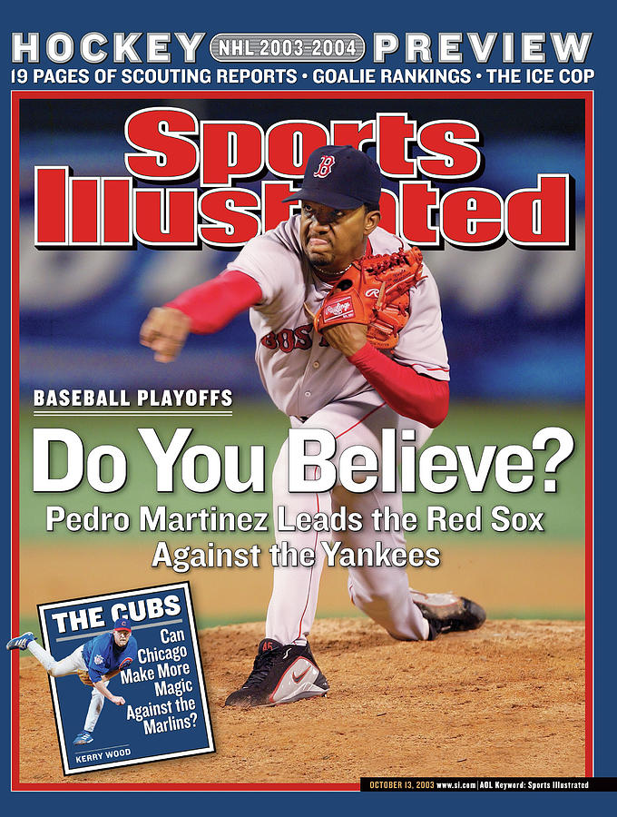 Do You Believe Pedro Martinez Leads The Red Sox Against The Sports Illustrated Cover Photograph by Sports Illustrated
