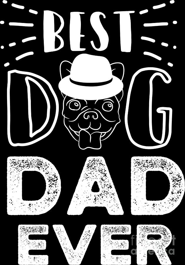 Dog Lover Animal Best Dad Birthday Gift Idea