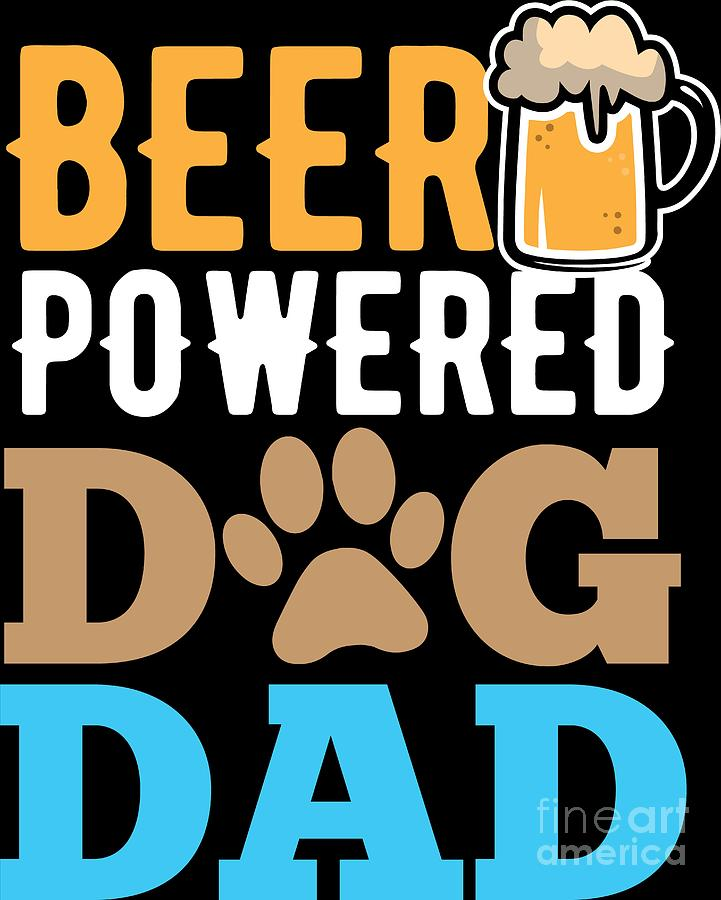 Dog Lover Beer Powered Dad Birthday Gift Idea
