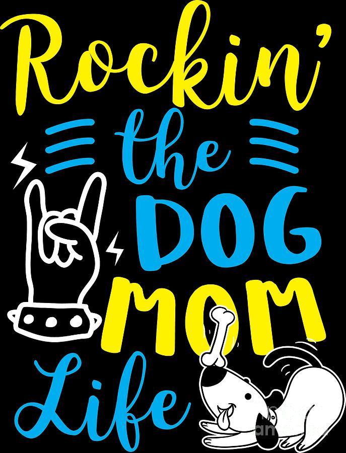 Dog Lover Rockin The Mom Life Birthday Gift Idea