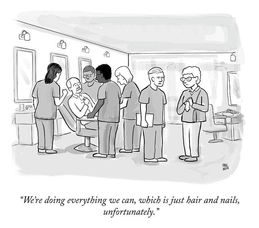 Doing Everything We Can Drawing by Paul Noth