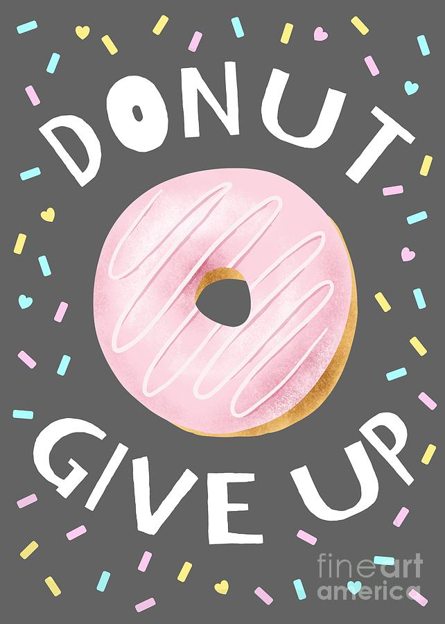 DONUT GIVE UP by Namibear