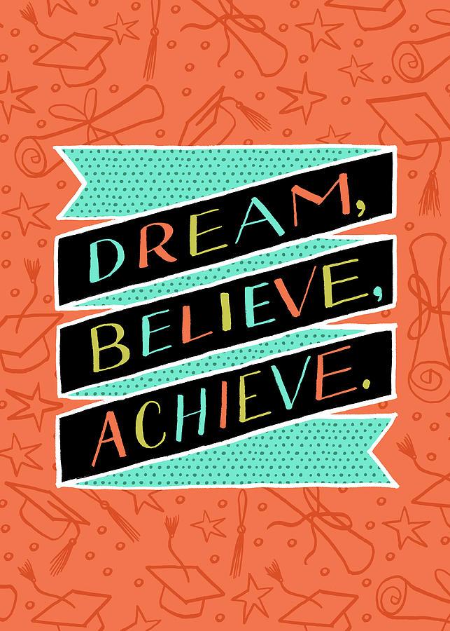 Dream Believe Achieve Grad Card by Jen Montgomery