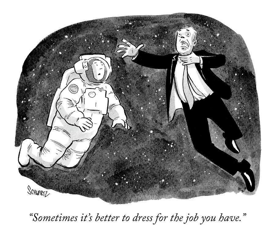 Dress For The Job Drawing by Benjamin Schwartz