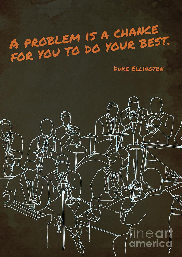 Duke Ellington Quote, Jazz Band Inspirational Quote Drawing