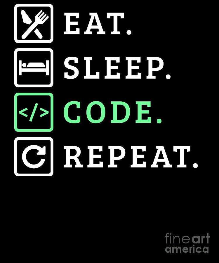 Eat Sleep Code Repeat Developer Life