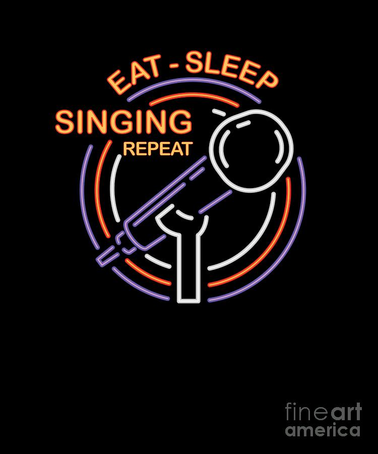 Eat Sleep Singing Repeat Vocals Musical Melody Acapella Voice Singalong  Song Gift by Thomas Larch