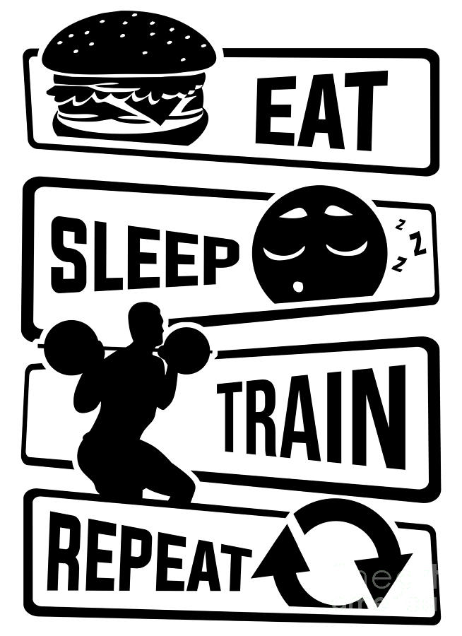 Muscles Digital Art - Eat Sleep Train Repeat Fitness Bodybuilder Power by Mister Tee