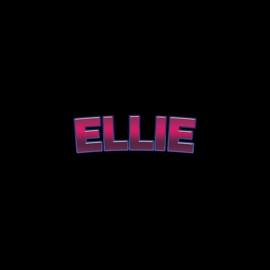 Ellie Digital Art - Ellie #Ellie by TintoDesigns
