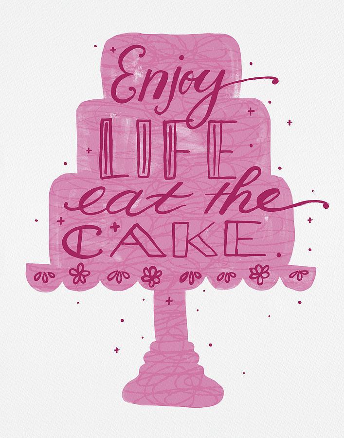Enjoy Life Eat the Cake by Jen Montgomery