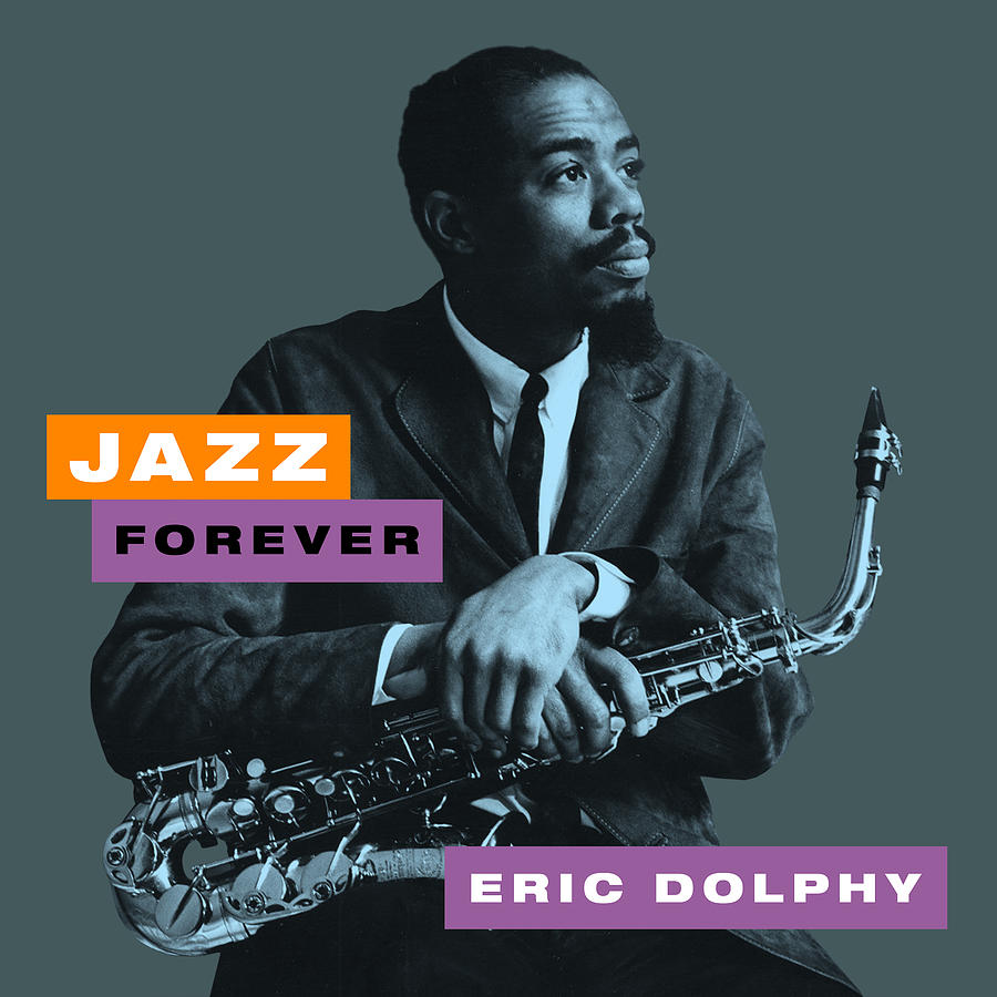 Eric Dolphy Digital Art - Eric Dolphy - Jazz Forever by David Richardson