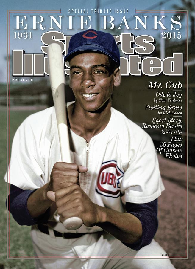 Ernie Banks, 1931 - 2015 Special Tribute Issue Sports Illustrated Cover Photograph by Sports Illustrated