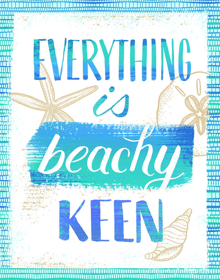 Everything is Beachy Keen Coastal Punny Art by Jen Montgomery