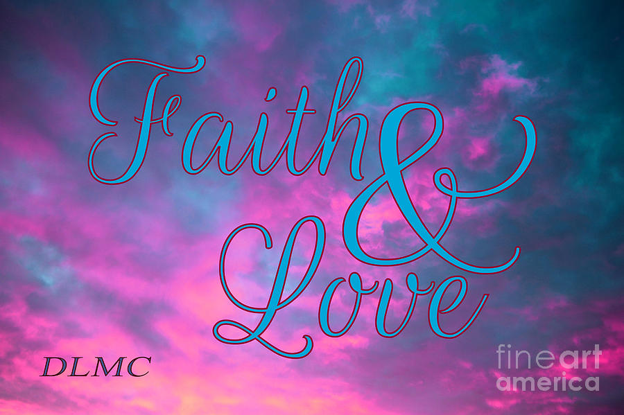 Faith and Love by Donna L Munro
