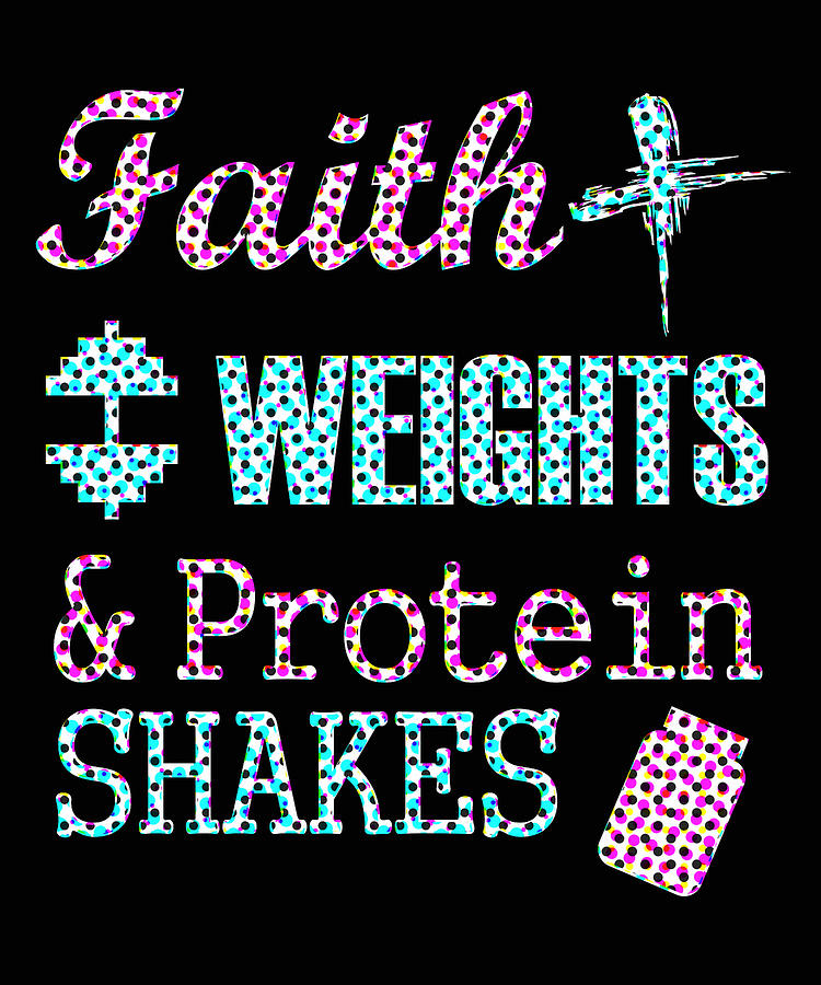 Faith Weights And Protein Shakes Spots Digital Art By Kaylin Watchorn