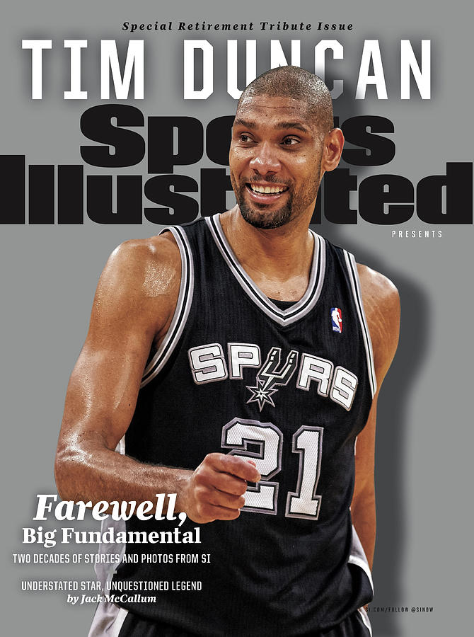 Farewell, Big Fundamental Tim Duncan Retirement Tribute Sports Illustrated Cover Photograph by Sports Illustrated