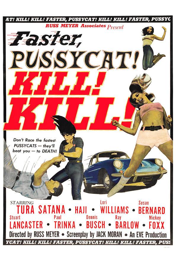 Faster, Pussycat Kill Kill by Eve Productions
