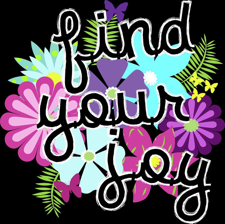 Joy Digital Art - Find Your Joy by Jan Hicks