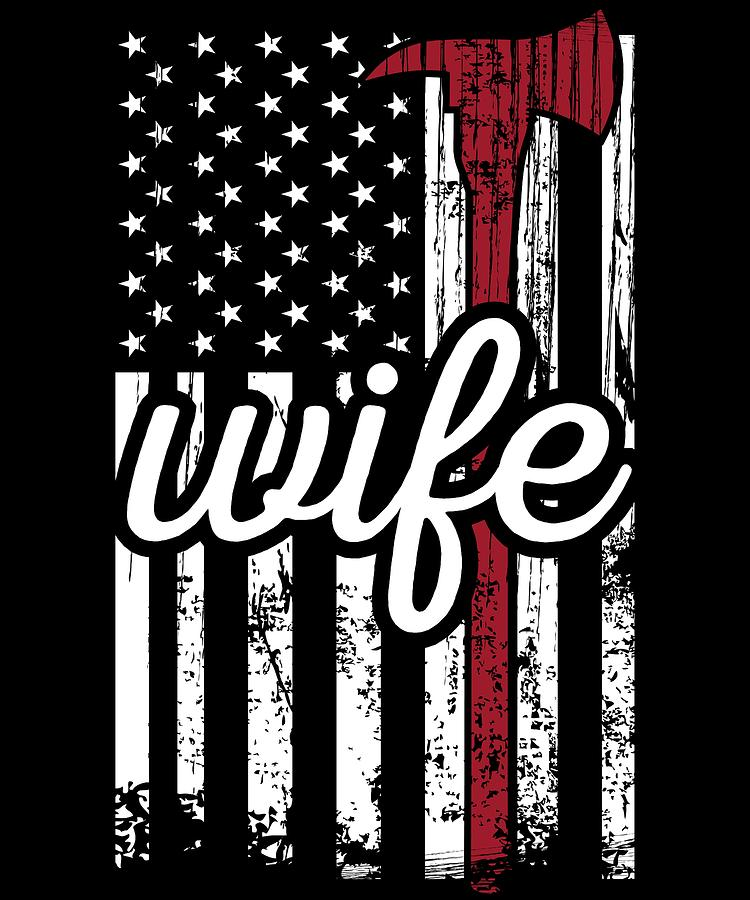 Red Line American Flag >> Firefighter Wife American Flag Thin Red Line Fireman Apparel