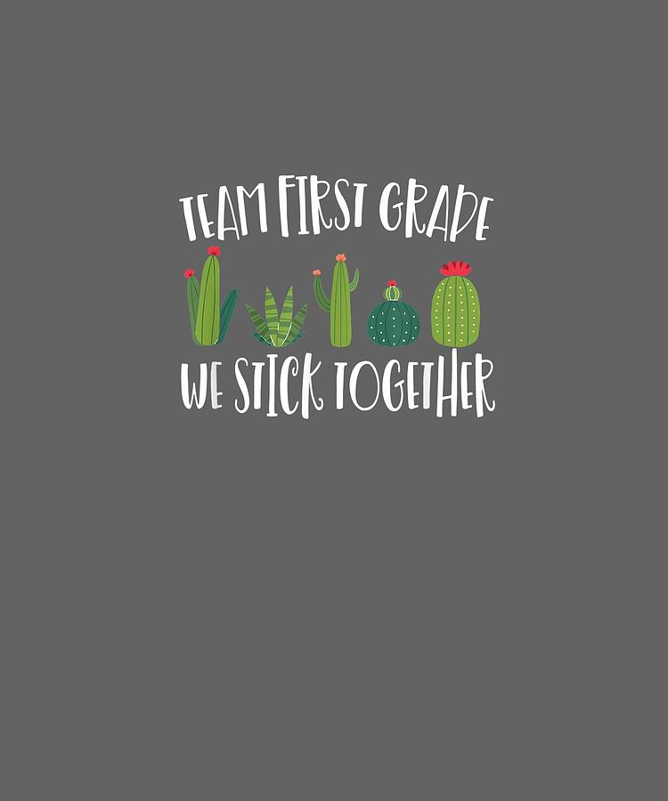 First Digital Art - First Grade Is On Point 1st Day Of School Cactus Teacher Tshirt by Unique Tees