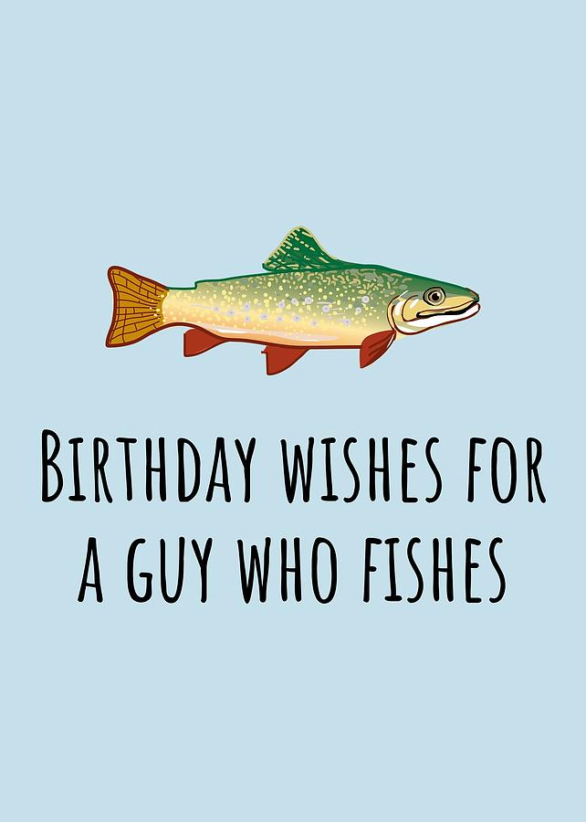 Fishing Birthday Card - Cute Fishing Card - Birthday Wishes For A Guy Who Fishes Digital Art by Joey Lott