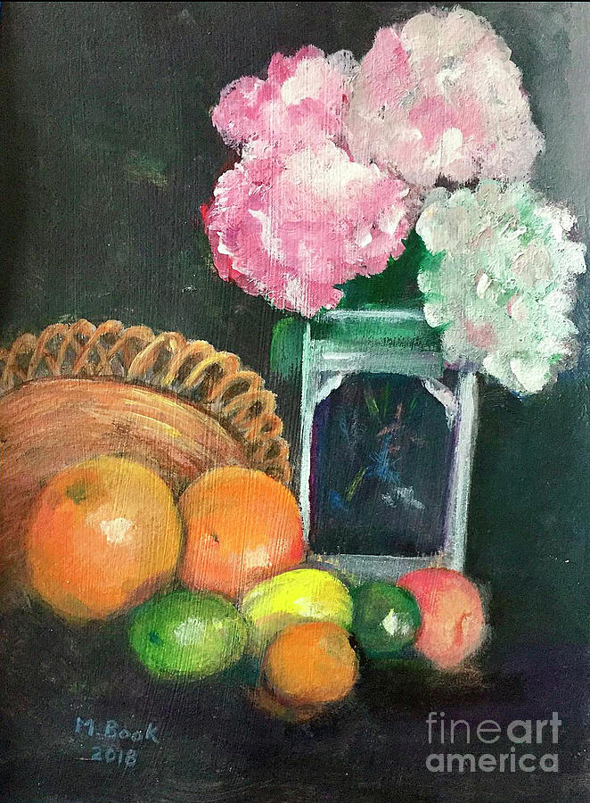 Flowers and Fruit Still Life by Marlene Book