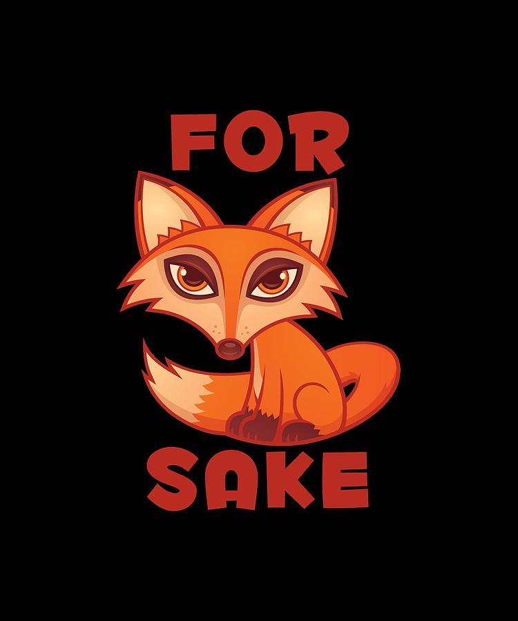 For Fox Sake Digital Art