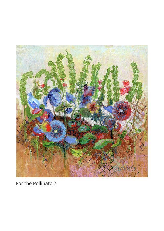 For the Pollinators by Betsy Derrick