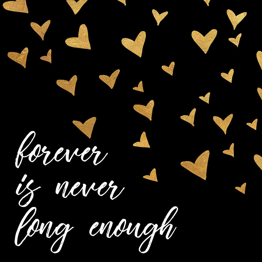Forever Is Never Long Enough by Sd Graphics Studio