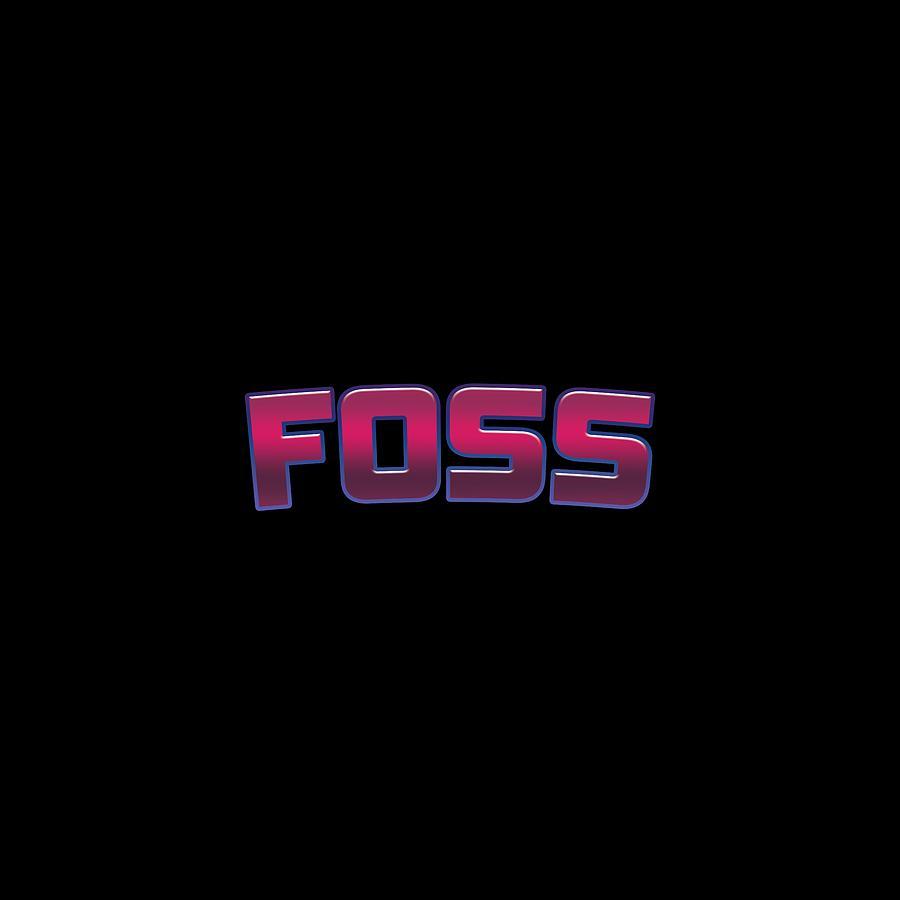 Foss Digital Art - Foss #Foss by TintoDesigns