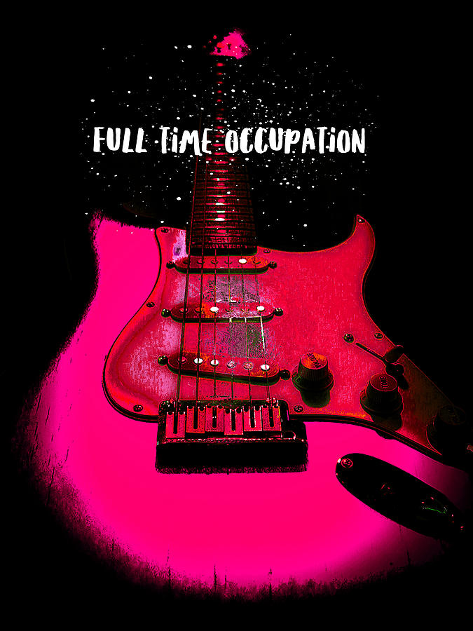 Full Time Occupation Guitar by Guitar Wacky