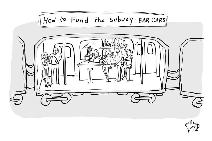 Funding The Subway Drawing by Farley Katz