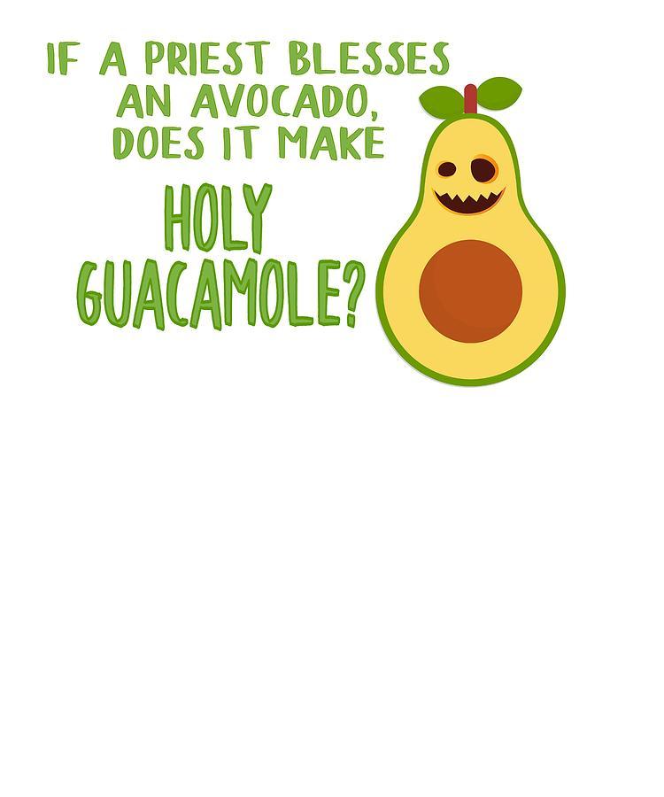 b16c9573 Funny Avocado Lover Holy Guacamole Drawing by Kanig Designs