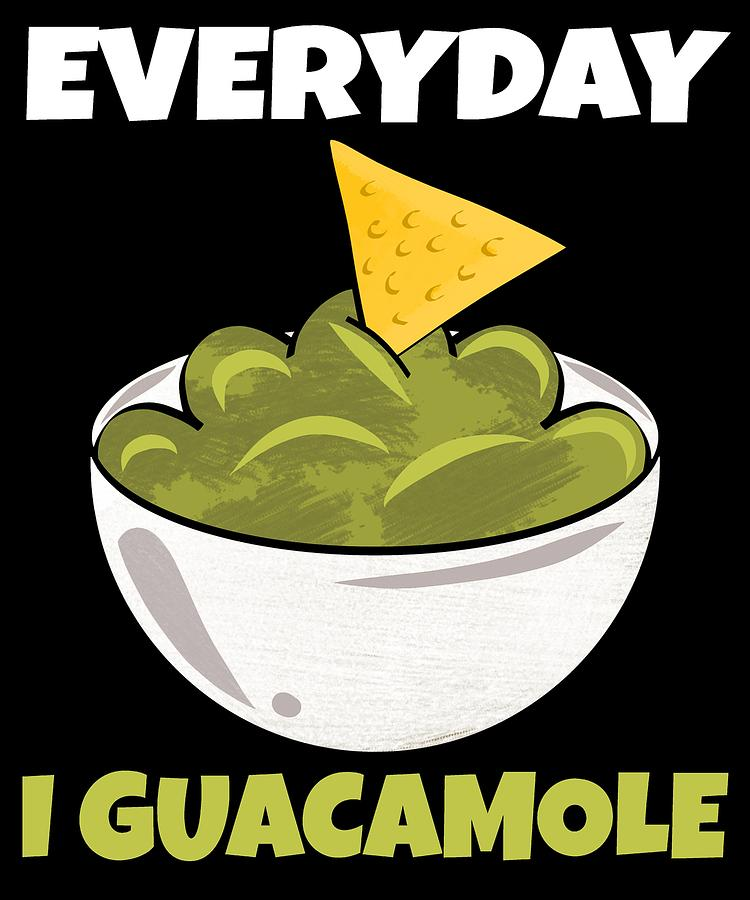 c1aaccfa Funny Avocado Pun Everyday I Guacamole Drawing by Kanig Designs